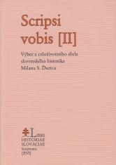 Scripsi vobis II. - Výber z celoživotného diela slovenského historika Milana S. Ďuricu