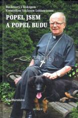 Popel jsem a popel budu - Rozhovory s biskupem Františkem Václavem Lobkowiczem
