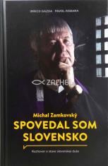 Michal Zamkovský: Spovedal som Slovensko - Rozhovor o stave slovenskej duše