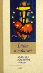 Láska a múdrosť - Myšlienky európskych svätcov