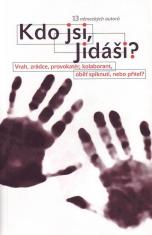 Kdo jsi Jidáši? - Vrah, zrádce, provokatér, kolaborant, oběť spiknutí, nebo přítel?