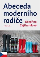 Abeceda moderního rodiče - Rady rodičům při výchově dětí v moderní společnosti