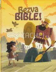 Bezva Bible - 5 + 5 podivuhodných příběhů ze Starého a Nového zákona