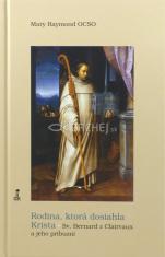 Rodina, ktorá dosiahla Krista - Sv. Bernard z Clairvaux a jeho príbuzní