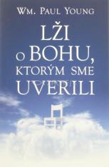 Lži o Bohu, ktorým sme uverili NEZOBRAZOVAT  - kniha nie je dobra