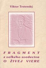 Fragment z veľkého svedectva o živej viere