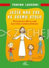 Ježíš nás zve ke svému stolu - Průvodce pro děti na cestě k prvnímu svatému přijímání