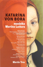 Katarína von Bora - manželka Martina Luthera
