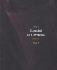 Kapucíni na Slovensku 1674 • 1987 • 2017