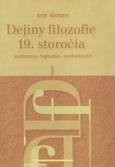 Dejiny filozofie 19. storočia - Pozitivizmus - heglovstvo - novokantovstvo