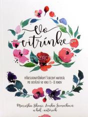 Vo vitrínke - Päťdesiatdvatýždňový materiál pre dievčatá vo veku 13-18 rokov