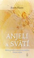 Anjeli a svätí - Biblická príručka o nadväzovaní priateľstva s Božími svätými