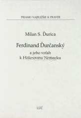 Ferdinand Durčanský a jeho vzťah k Hitlerovmu Nemecku