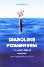 Diabolské posadnutia a exorcizmus - Zlý duch, jeho klamstvá a ako im čeliť
