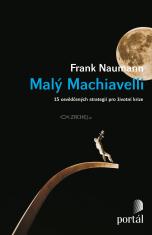 Malý Machiavelli - 15 osvědčených strategií pro životní krize