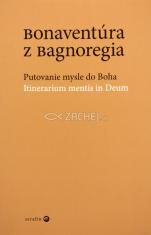 Bonaventúra z Bagnoregia - Putovanie mysle do Boha - Itinerarium mentis in Deum