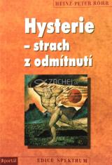 Hysterie - strach z odmítnutí