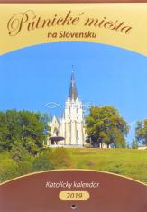 Kalendár: katolícky, nástenný - Pútnické miesta na Slovensku - 2019