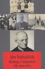 Ján Vojtaššák - Biskup v dejinách 20. storočia