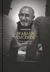 Salezián Marián Valábek - Ísť do manželstva je odvaha a risk