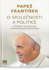 O společnosti a politice - Papež František