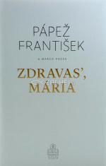Pápež František: Zdravas', Mária