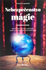 Nebezpečenstvo mágie - Pravá tvár veštcov, liečiteľov a ako sa chrániť pred ich podvodmi
