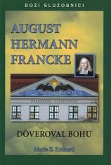 August Hermann Francke - Dôveroval Bohu