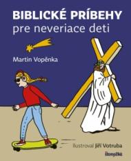Biblické príbehy pre neveriace deti - pre deti od 12 rokov