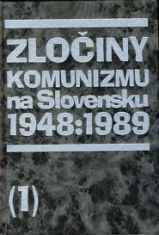 Zločiny komunizmu na Slovensku (1948:1989) 1. a 2. diel