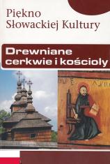 Drewniane cerkwie i kościoły - Piekno Słowackiej Kultury