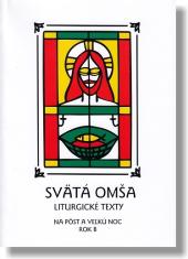 Svätá omša na Pôst a Veľká noc - Rok B - Liturgické texty