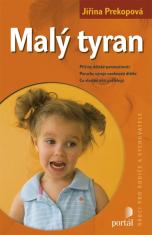 E-kniha: Malý tyran - Příčiny dětské panovačnosti. Poruchy vývoje osobnosti dítěte. Co vlastně děti potřebují?