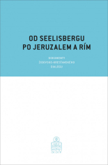 Od Seelisbergu po Jeruzalem a Rím - Dokumenty židovsko-kresťanského dialógu