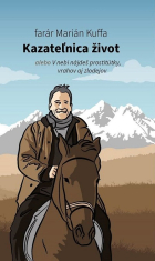 E-kniha: Kazateľnica život - alebo V nebi nájdeš prostitútky, vrahov aj zlodejov