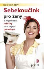 E-kniha: Sebekoučink pro ženy - Z nejpřísnější kritičky svou nejlepší poradkyní