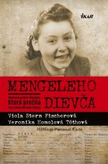 E-kniha: Mengeleho dievča - Skutočný príbeh Slovenky, ktorá prežila štyri koncentračné tábory
