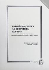 Katolícka Cirkev na Slovensku 1938 - 1945