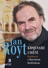 E-kniha: Jan Royt - krajinami umění - Rozhovor s Martinem Bedřichem