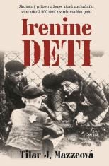 E-kniha: Irenine deti - Skutočný príbeh o žene, ktorá zachránila viac ako 2500 detí z varšavského geta