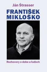 E-kniha: František Mikloško - Rozhovory o dobe a ľuďoch