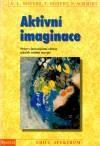 Aktivní imaginace - Práce s fantazijními obrazy a jejich vnitřní energií