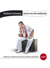 E-kniha: Ženie ma zlé svedomie - Rozhovory s Martinom Hanusom a Jozefom Majchrákom