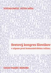 Svetový kongres Slovákov v zápase proti komunistickému režimu