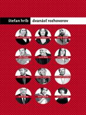 E-kniha: Dvanásť rozhovorov - Výber dvanástich najlepších rozhovorov Štefana Hríba z .týždňa