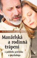 E-kniha: Manželská a rodinná trápení - Z pohledu právníka a psychologa