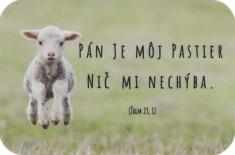 Magnetka: Pán je môj pastier nič mi nechýba. (Žalm 23,1)