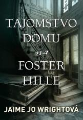 E-kniha: Tajomstvo domu na Foster Hille - Historický triler
