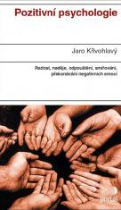 E-kniha: Pozitivní psychologie - Radost, naděje, odpouštění, smiřování, překonávání negativních emocí
