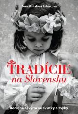 E-kniha: Tradície na Slovensku - Rodinné aj výročné sviatky a zvyky
